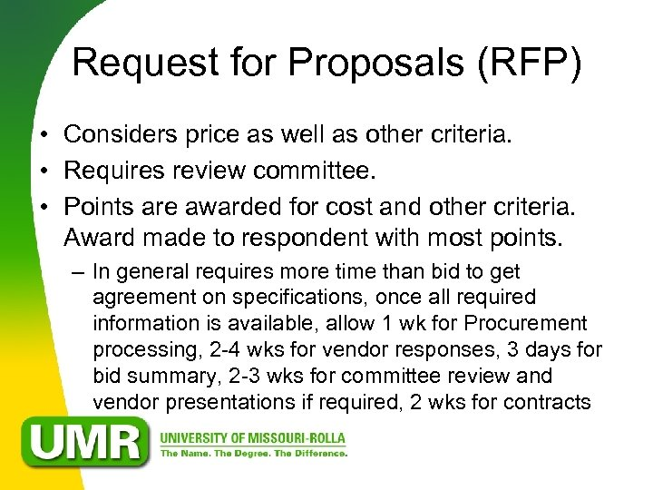 Request for Proposals (RFP) • Considers price as well as other criteria. • Requires