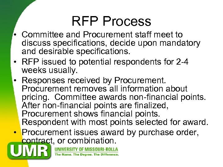 RFP Process • Committee and Procurement staff meet to discuss specifications, decide upon mandatory