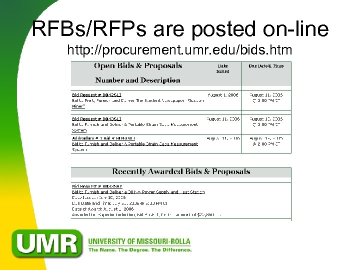 RFBs/RFPs are posted on-line http: //procurement. umr. edu/bids. htm