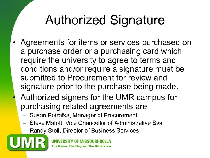 Authorized Signature • Agreements for items or services purchased on a purchase order or