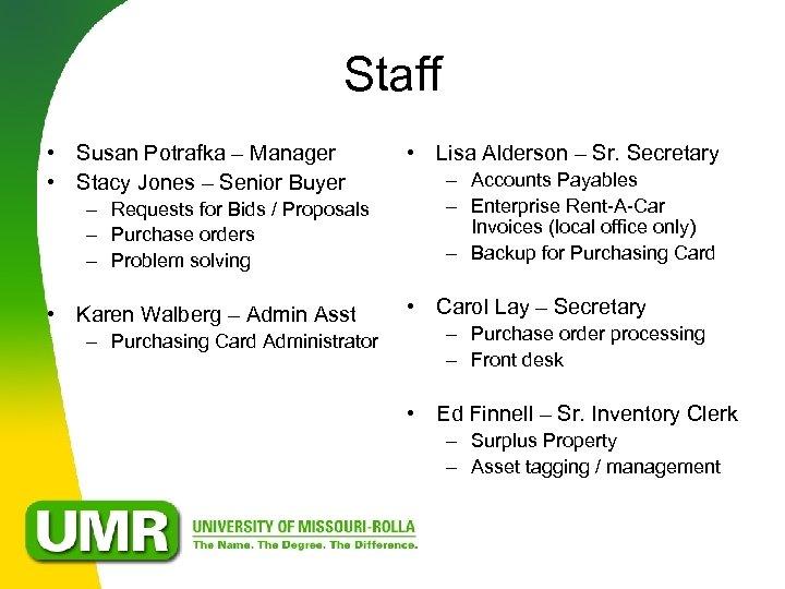 Staff • Susan Potrafka – Manager • Stacy Jones – Senior Buyer – Requests