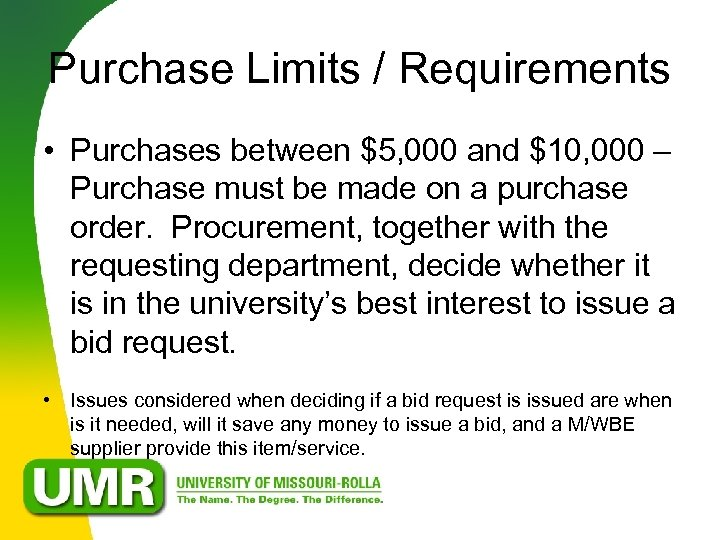 Purchase Limits / Requirements • Purchases between $5, 000 and $10, 000 – Purchase
