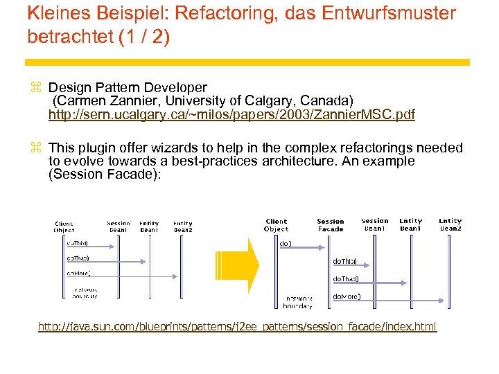 Kleines Beispiel: Refactoring, das Entwurfsmuster betrachtet (1 / 2) z Design Pattern Developer (Carmen