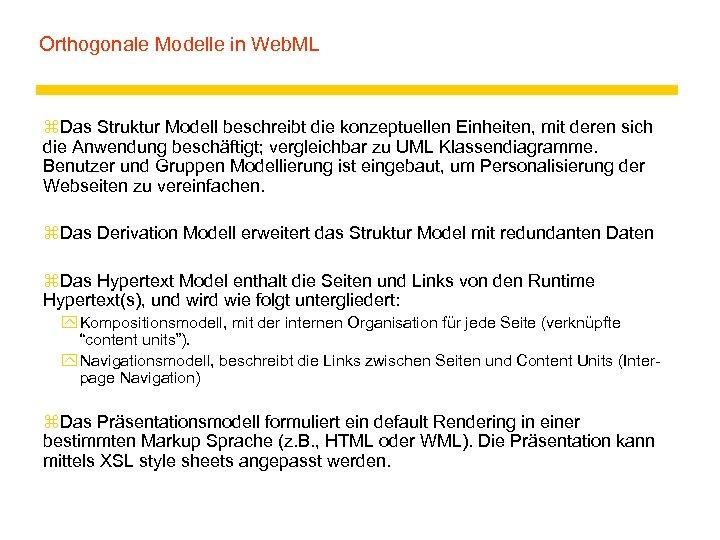 Orthogonale Modelle in Web. ML z. Das Struktur Modell beschreibt die konzeptuellen Einheiten, mit