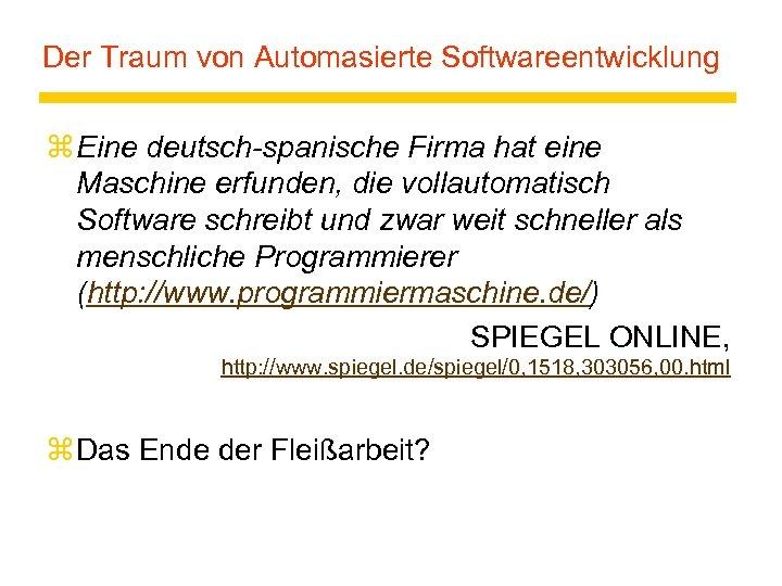 Der Traum von Automasierte Softwareentwicklung z Eine deutsch-spanische Firma hat eine Maschine erfunden, die