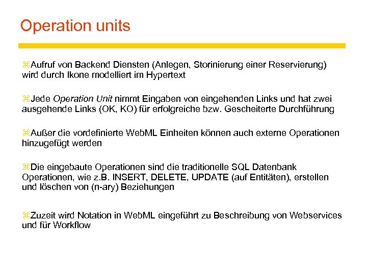 Operation units z. Aufruf von Backend Diensten (Anlegen, Storinierung einer Reservierung) wird durch Ikone