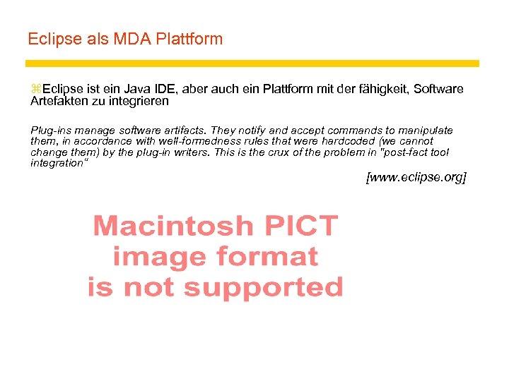 Eclipse als MDA Plattform z. Eclipse ist ein Java IDE, aber auch ein Plattform