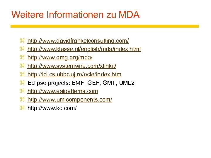 Weitere Informationen zu MDA z z z z z http: //www. davidfrankelconsulting. com/ http:
