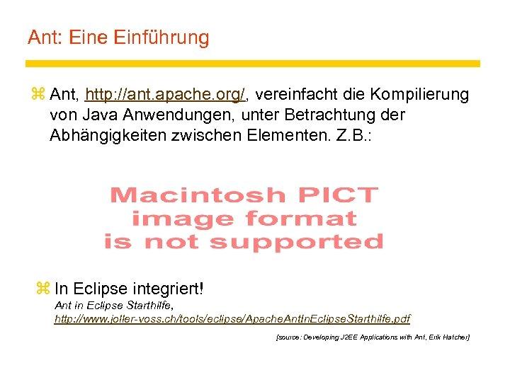 Ant: Eine Einführung z Ant, http: //ant. apache. org/, vereinfacht die Kompilierung von Java