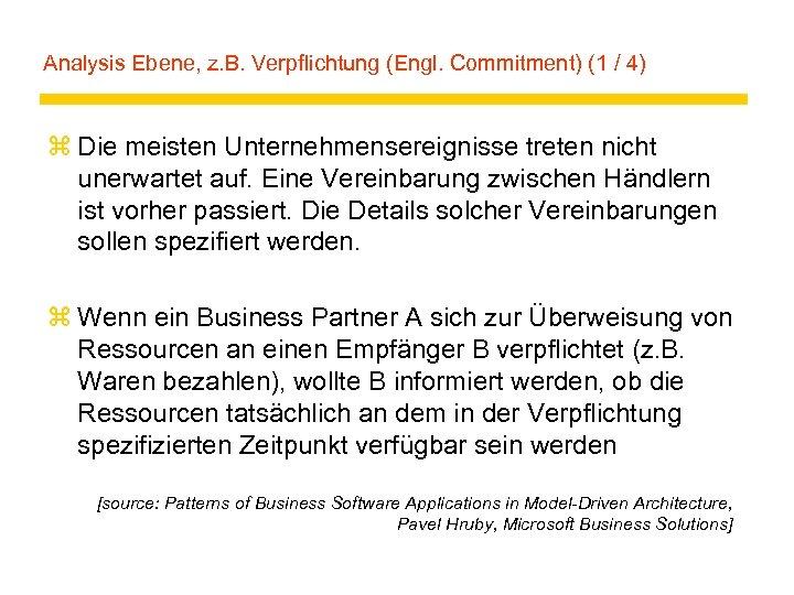 Analysis Ebene, z. B. Verpflichtung (Engl. Commitment) (1 / 4) z Die meisten Unternehmensereignisse