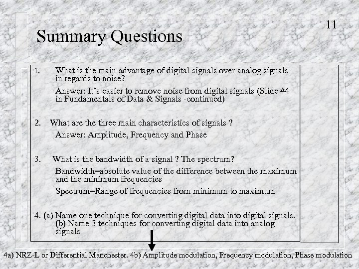 Summary Questions 1. 11 What is the main advantage of digital signals over analog