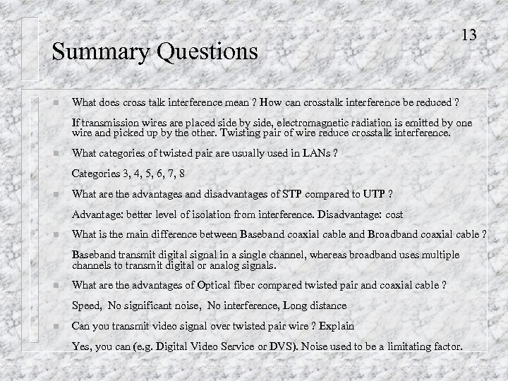 Summary Questions n 13 What does cross talk interference mean ? How can crosstalk