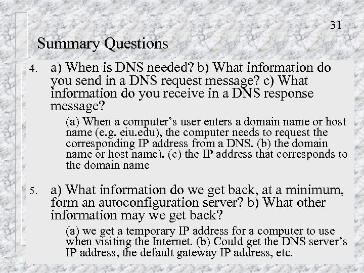 31 Summary Questions 4. a) When is DNS needed? b) What information do you