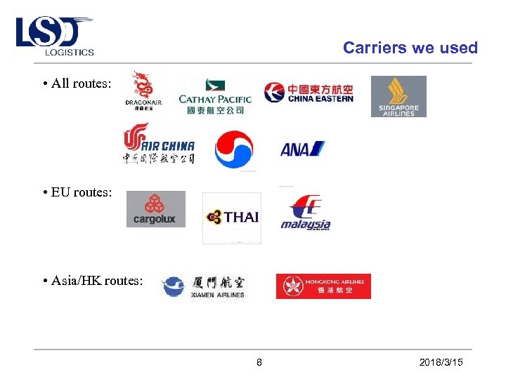 Carriers we used • All routes: • EU routes: • Asia/HK routes: 8