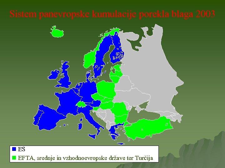 Sistem panevropske kumulacije porekla blaga 2003 x ES EFTA, srednje in vzhodnoevropske države ter
