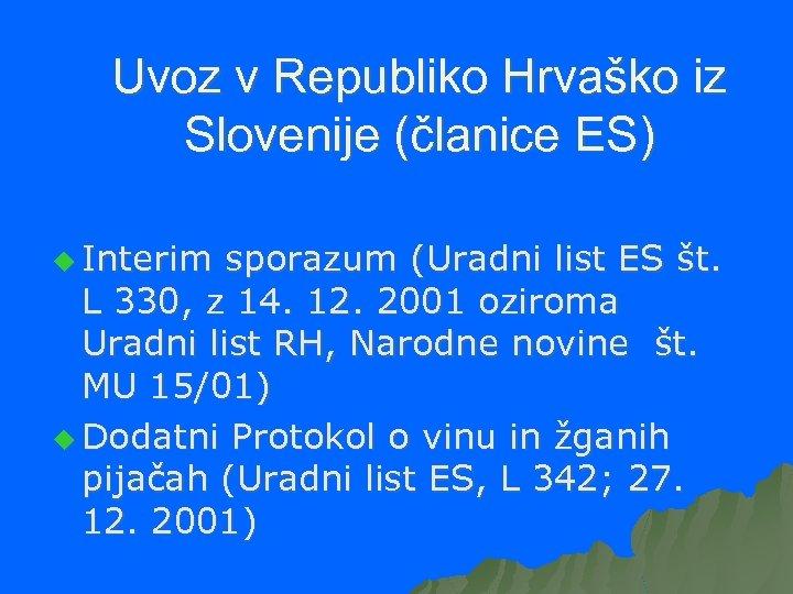 Uvoz v Republiko Hrvaško iz Slovenije (članice ES) u Interim sporazum (Uradni list ES