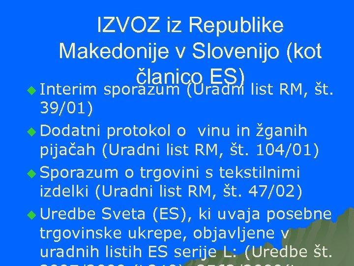 IZVOZ iz Republike Makedonije v Slovenijo (kot članico ES) list RM, št. u Interim
