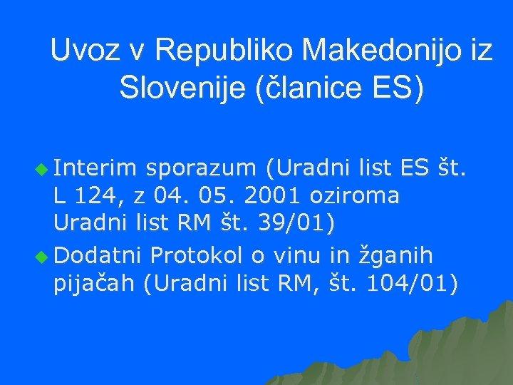 Uvoz v Republiko Makedonijo iz Slovenije (članice ES) u Interim sporazum (Uradni list ES