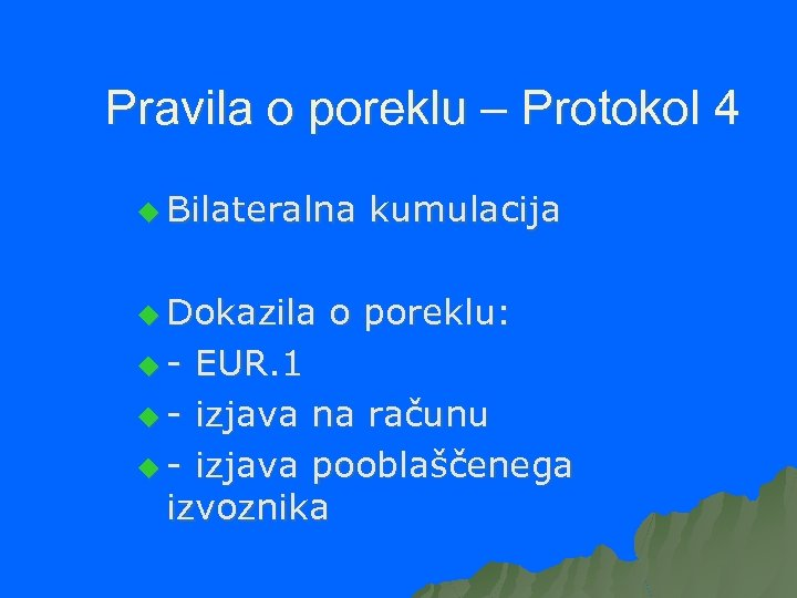 Pravila o poreklu – Protokol 4 u Bilateralna u Dokazila u- kumulacija o poreklu: