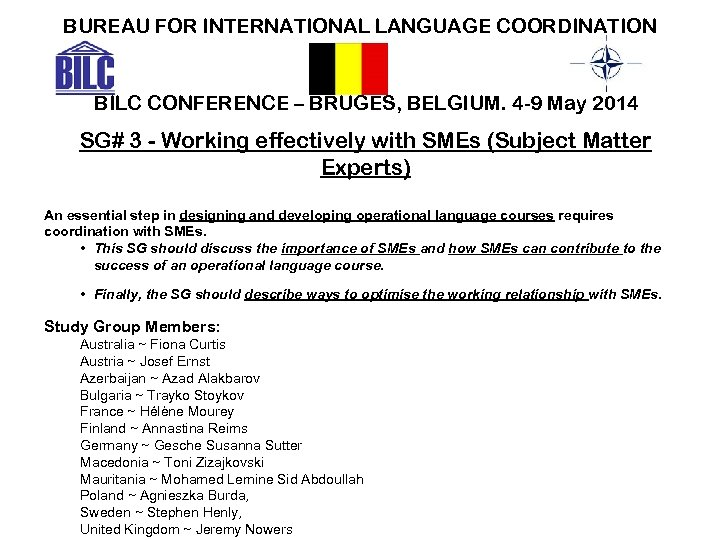 BUREAU FOR INTERNATIONAL LANGUAGE COORDINATION BILC CONFERENCE – BRUGES, BELGIUM. 4 -9 May 2014