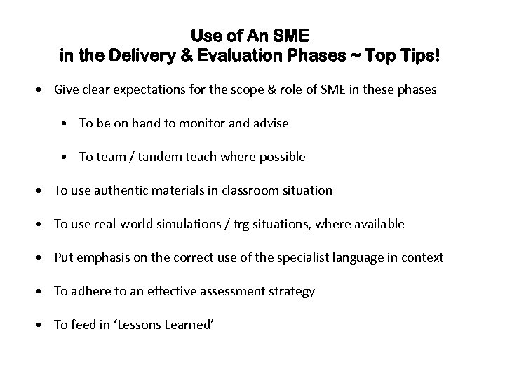 Use of An SME in the Delivery & Evaluation Phases ~ Top Tips! •
