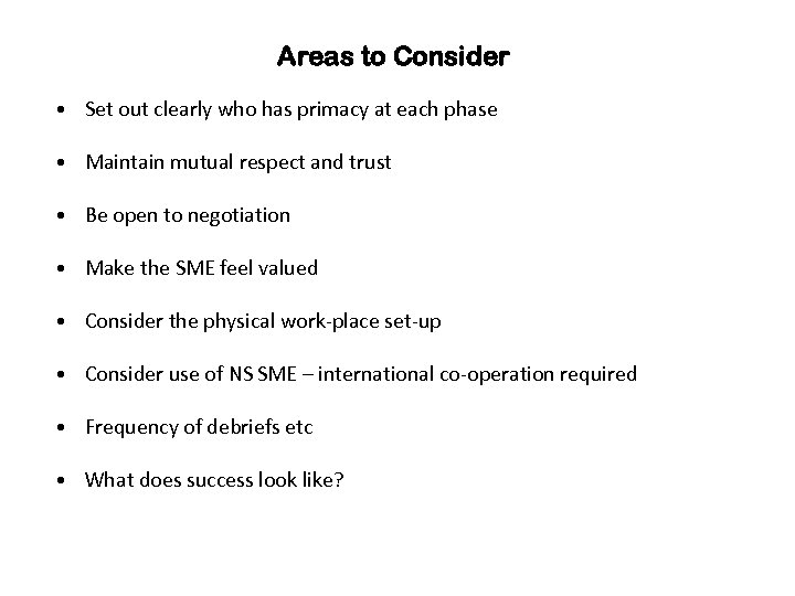 Areas to Consider • Set out clearly who has primacy at each phase •
