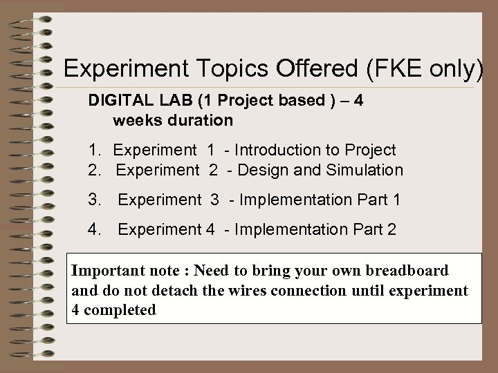 Experiment Topics Offered (FKE only) DIGITAL LAB (1 Project based ) – 4 weeks