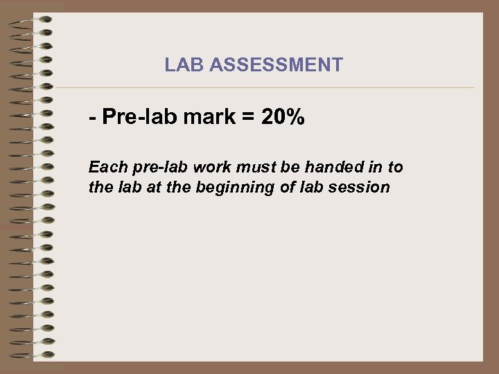 LAB ASSESSMENT - Pre-lab mark = 20% Each pre-lab work must be handed in