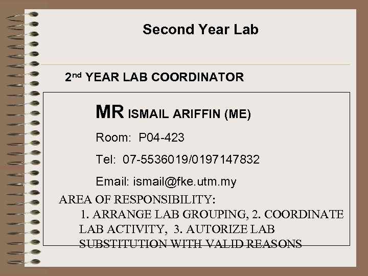 Second Year Lab 2 nd YEAR LAB COORDINATOR MR ISMAIL ARIFFIN (ME) Room: P