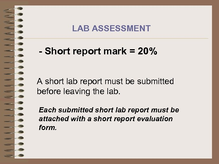 LAB ASSESSMENT - Short report mark = 20% A short lab report must be