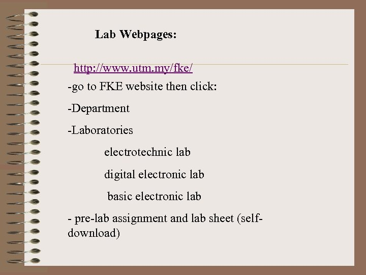 Lab Webpages: http: //www. utm. my/fke/ -go to FKE website then click: -Department -Laboratories