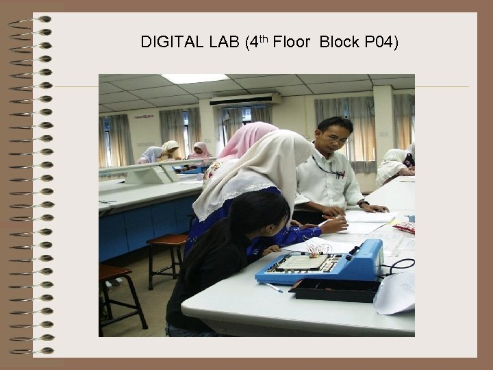 DIGITAL LAB (4 th Floor Block P 04)