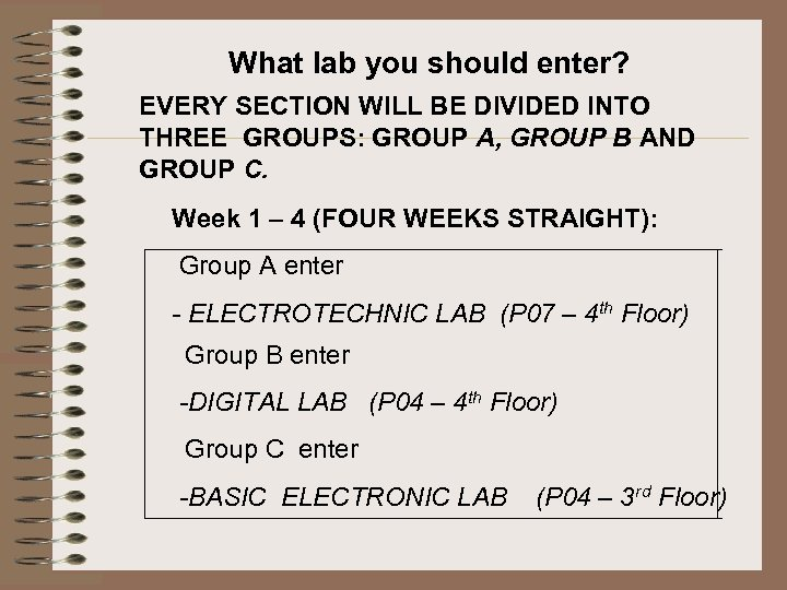 What lab you should enter? EVERY SECTION WILL BE DIVIDED INTO THREE GROUPS: GROUP