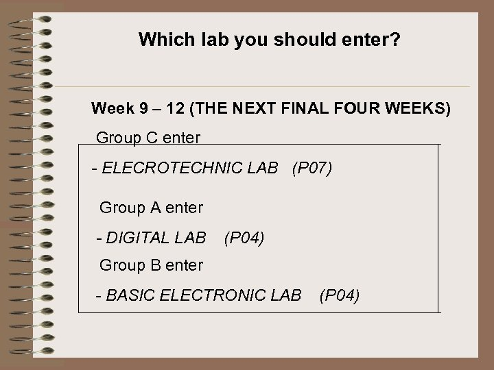 Which lab you should enter? Week 9 – 12 (THE NEXT FINAL FOUR WEEKS)