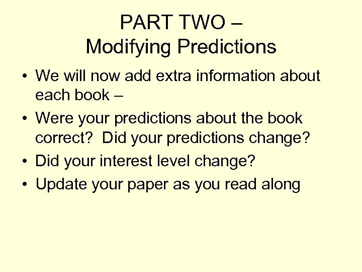 PART TWO – Modifying Predictions • We will now add extra information about each