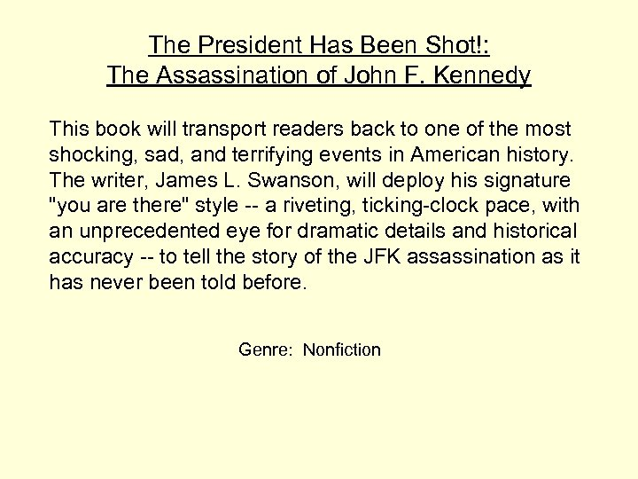 The President Has Been Shot!: The Assassination of John F. Kennedy This book will