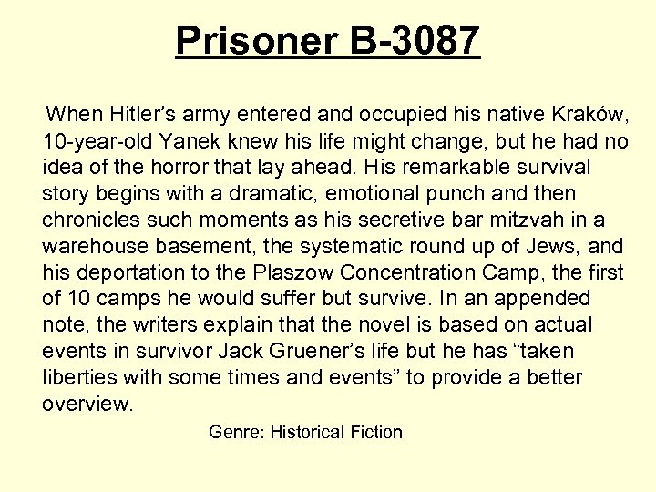 Prisoner B-3087 When Hitler's army entered and occupied his native Kraków, 10 -year-old Yanek