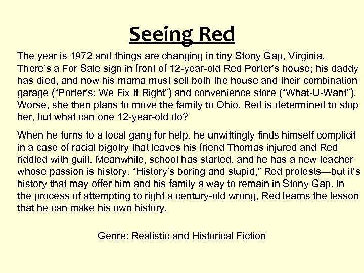 Seeing Red The year is 1972 and things are changing in tiny Stony Gap,