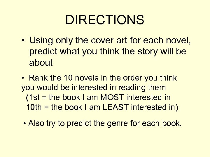 DIRECTIONS • Using only the cover art for each novel, predict what you think
