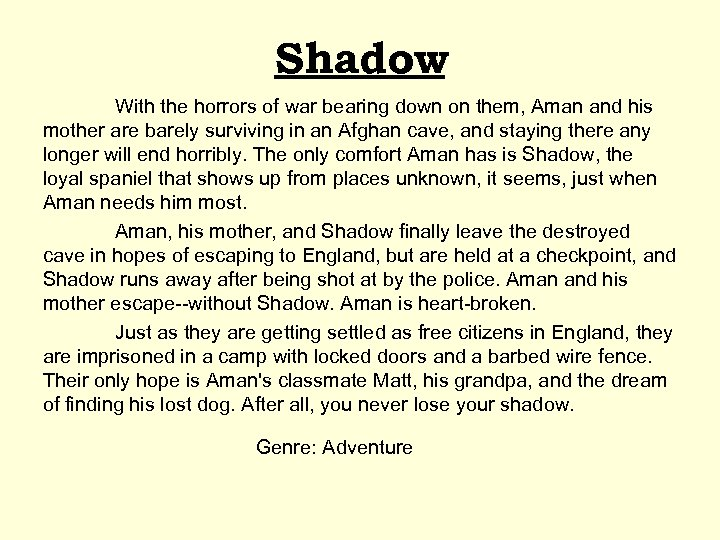 Shadow With the horrors of war bearing down on them, Aman and his mother