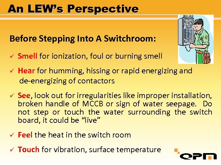 An LEW's Perspective Before Stepping Into A Switchroom: ü Smell for ionization, foul or