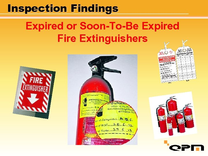 Inspection Findings Expired or Soon-To-Be Expired Fire Extinguishers