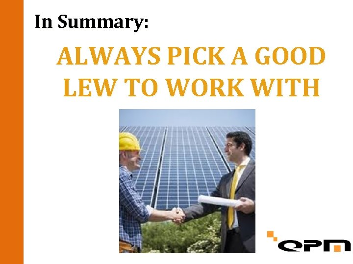 In Summary: ALWAYS PICK A GOOD LEW TO WORK WITH
