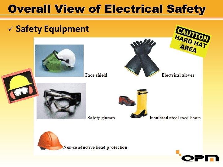 Overall View of Electrical Safety ü Safety Equipment