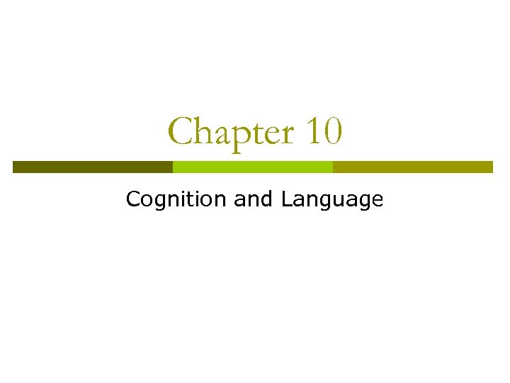 Chapter 10 Cognition and Language