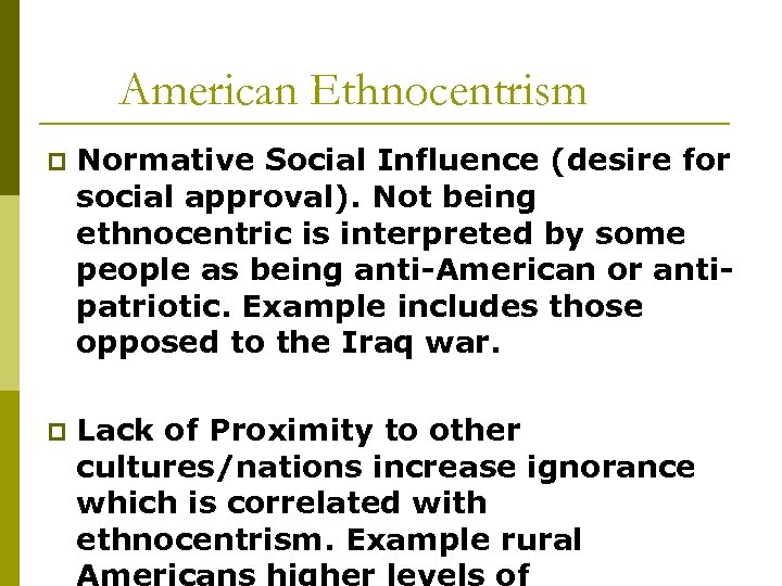 American Ethnocentrism p Normative Social Influence (desire for social approval). Not being ethnocentric is