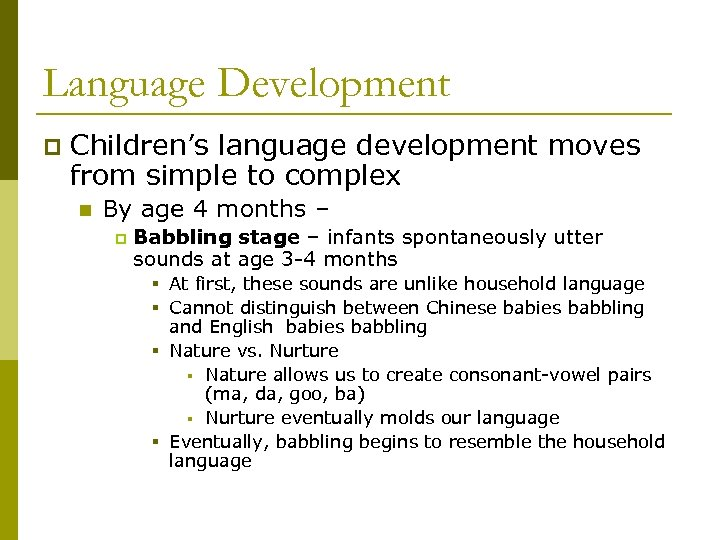 Language Development p Children's language development moves from simple to complex n By age