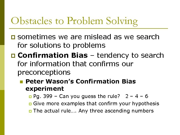 Obstacles to Problem Solving sometimes we are mislead as we search for solutions to