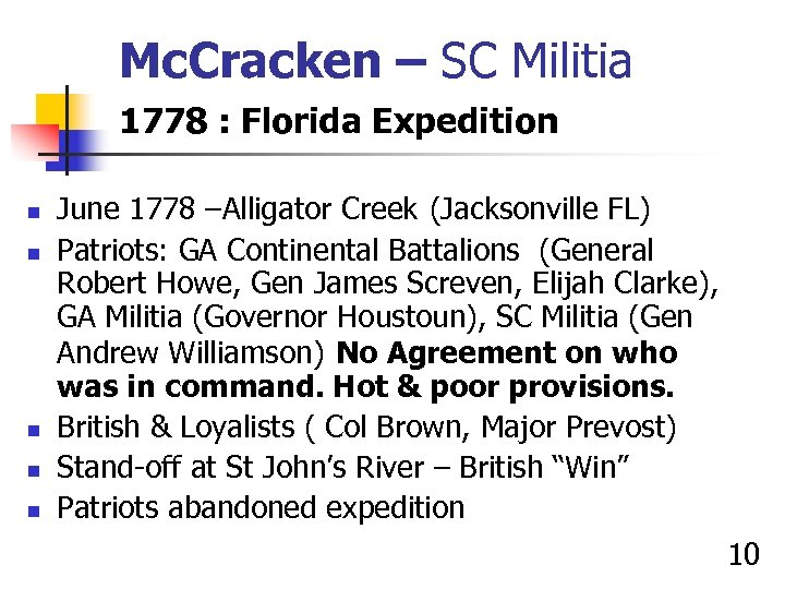 Mc. Cracken – SC Militia 1778 : Florida Expedition n n June 1778 –Alligator