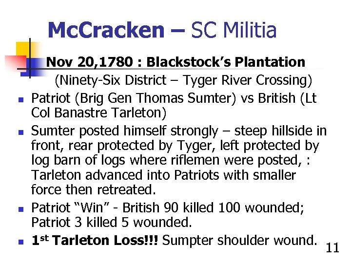 Mc. Cracken – SC Militia n n Nov 20, 1780 : Blackstock's Plantation (Ninety-Six